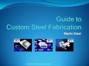 Marlin Steel Guide to Custom Steel Fabrication