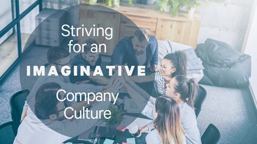 Striving for an Imaginative Company Culture