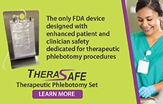TheraSafe therapeutic phlebotomy: Set designed for improved blood flow, and enhanced patient and clinician safety.